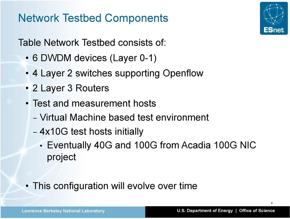 hosts - Virtual Machine based test environment - 4x10G test hosts initially