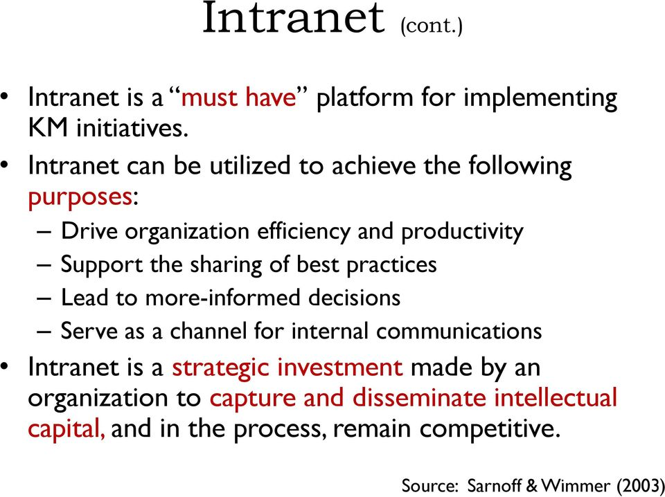 sharing of best practices Lead to more-informed decisions Serve as a channel for internal communications Intranet is a