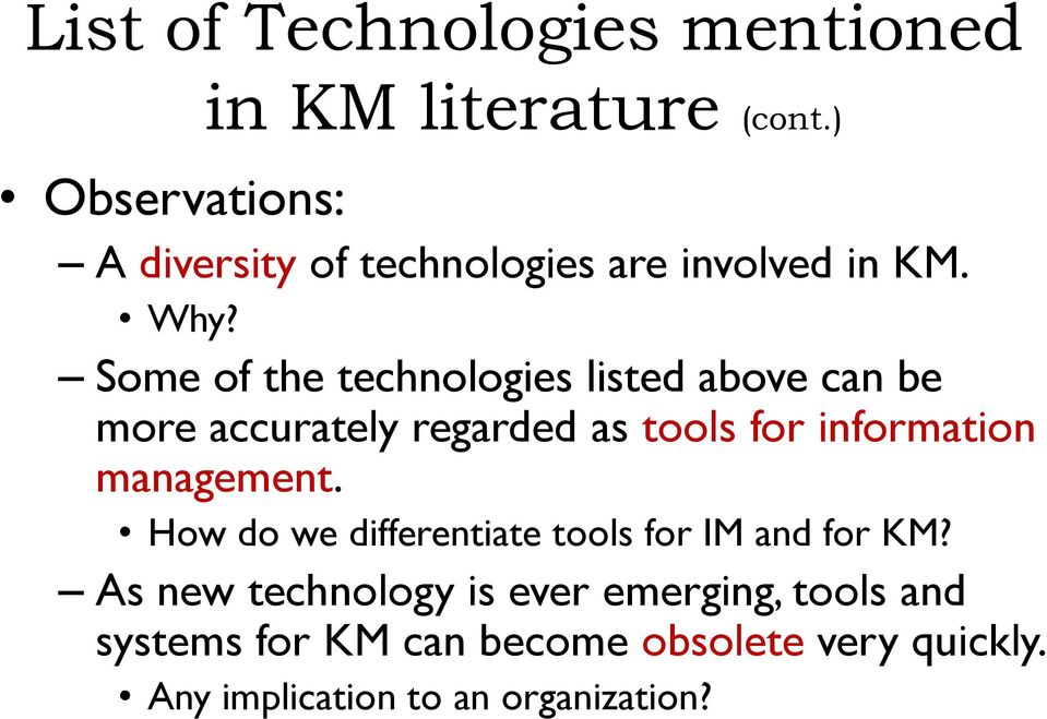 Some of the technologies listed above can be more accurately regarded as tools for information
