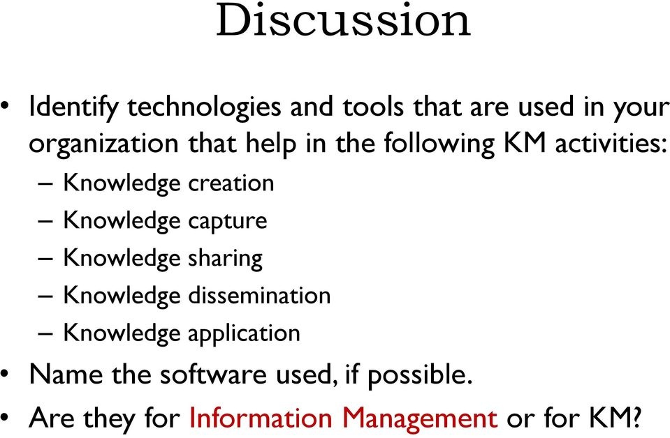 Knowledge capture Knowledge sharing Knowledge dissemination Knowledge