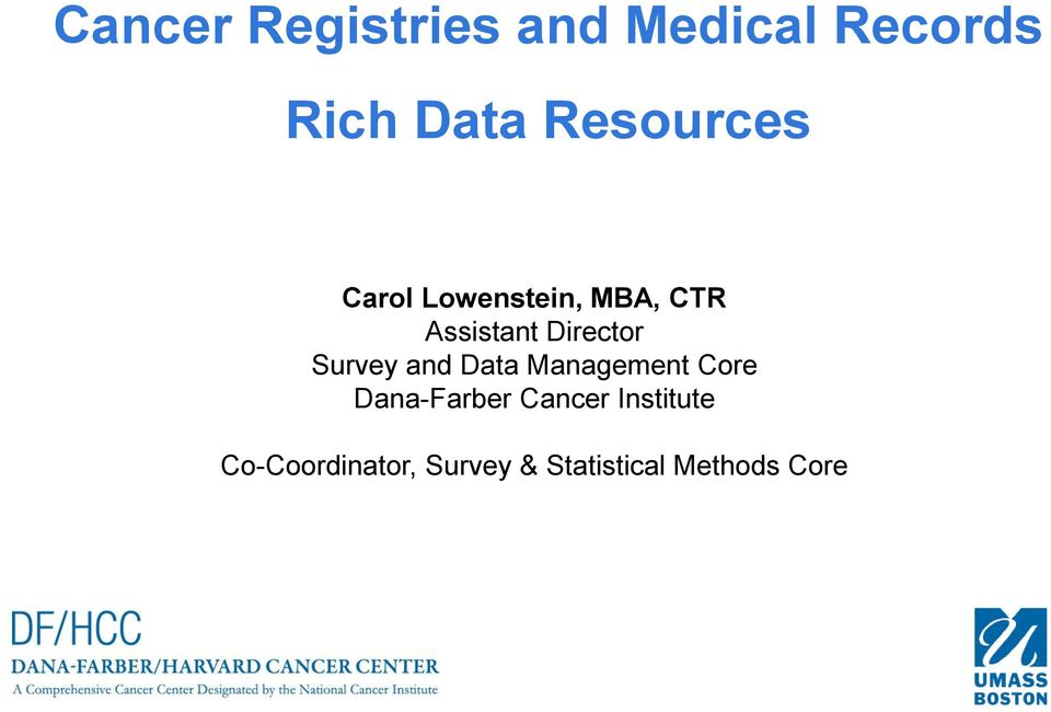 Director Survey and Data Management Core Dana-Farber