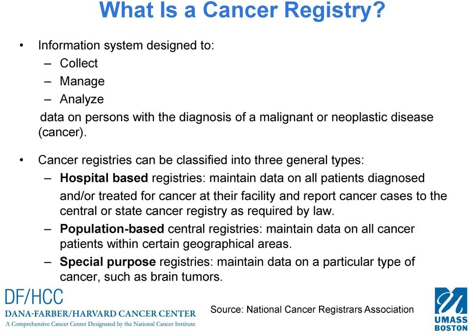 facility and report cancer cases to the central or state cancer registry as required by law.