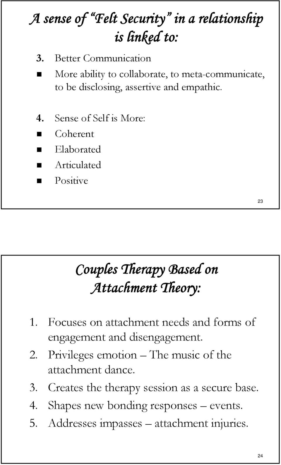 Sense of Self is More: Coherent Elaborated Articulated Positive 23 Couples Therapy Based on Attachment Theory: 1.
