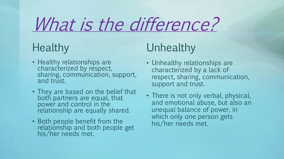 Both people benefit from the relationship and both people get his/her needs met.