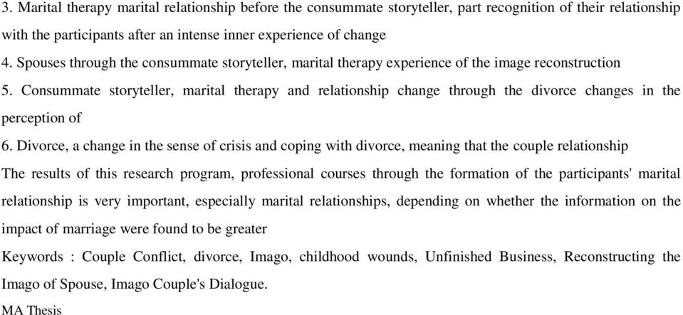 Consummate storyteller, marital therapy and relationship change through the divorce changes in the perception of 6.