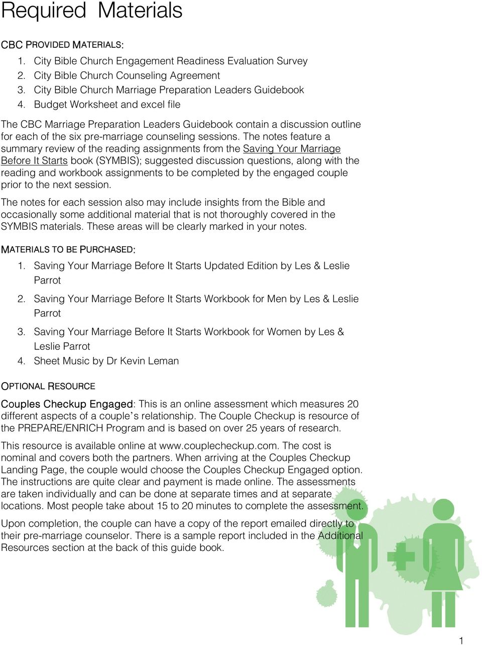 Budget Worksheet and excel file The CBC Marriage Preparation Leaders Guidebook contain a discussion outline for each of the six pre-marriage counseling sessions.