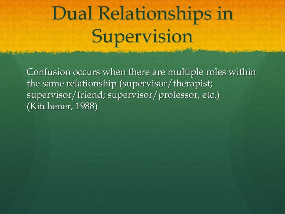 same relationship (supervisor/therapist;