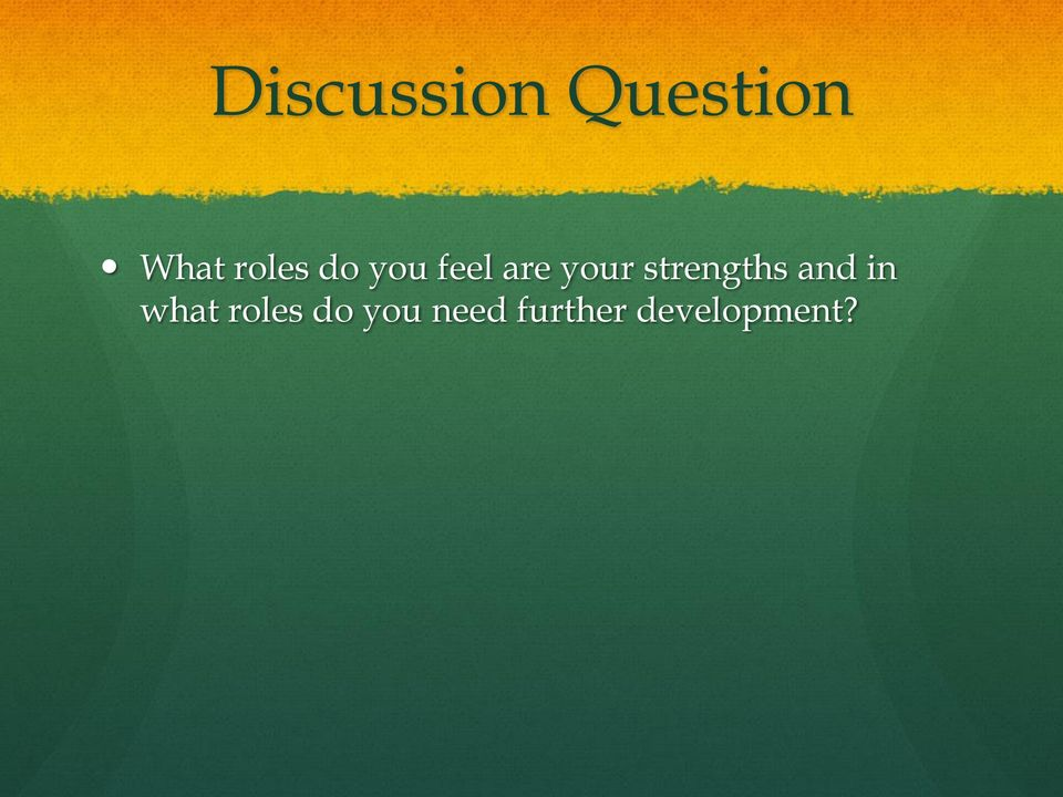strengths and in what roles