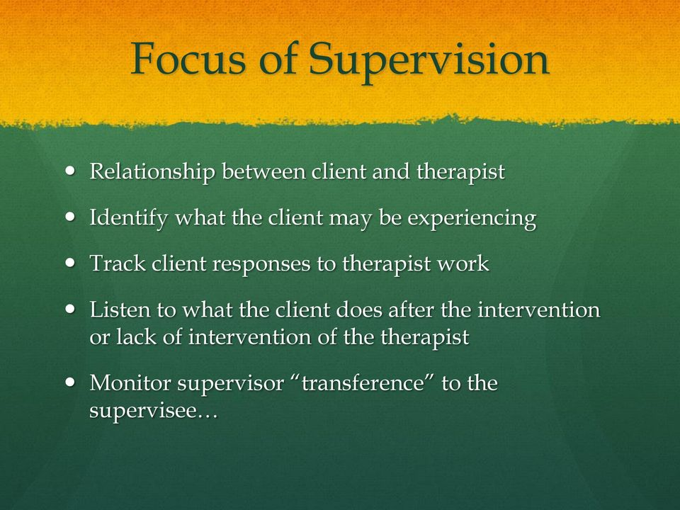 work Listen to what the client does after the intervention or lack of