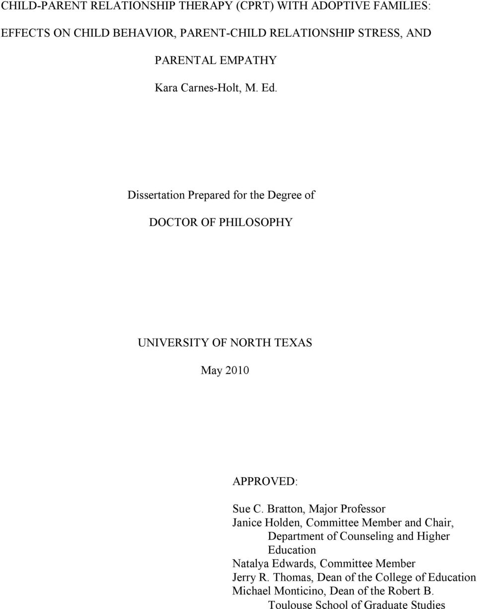 Dissertation Prepared for the Degree of DOCTOR OF PHILOSOPHY UNIVERSITY OF NORTH TEXAS May 2010 APPROVED: Sue C.