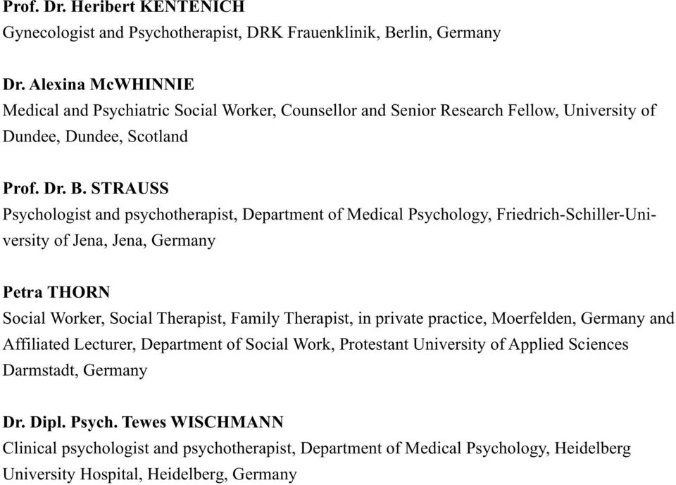 STRAUSS Psychologist and psychotherapist, Department of Medical Psychology, Friedrich-Schiller-University of Jena, Jena, Germany Petra THORN Social Worker, Social Therapist, Family