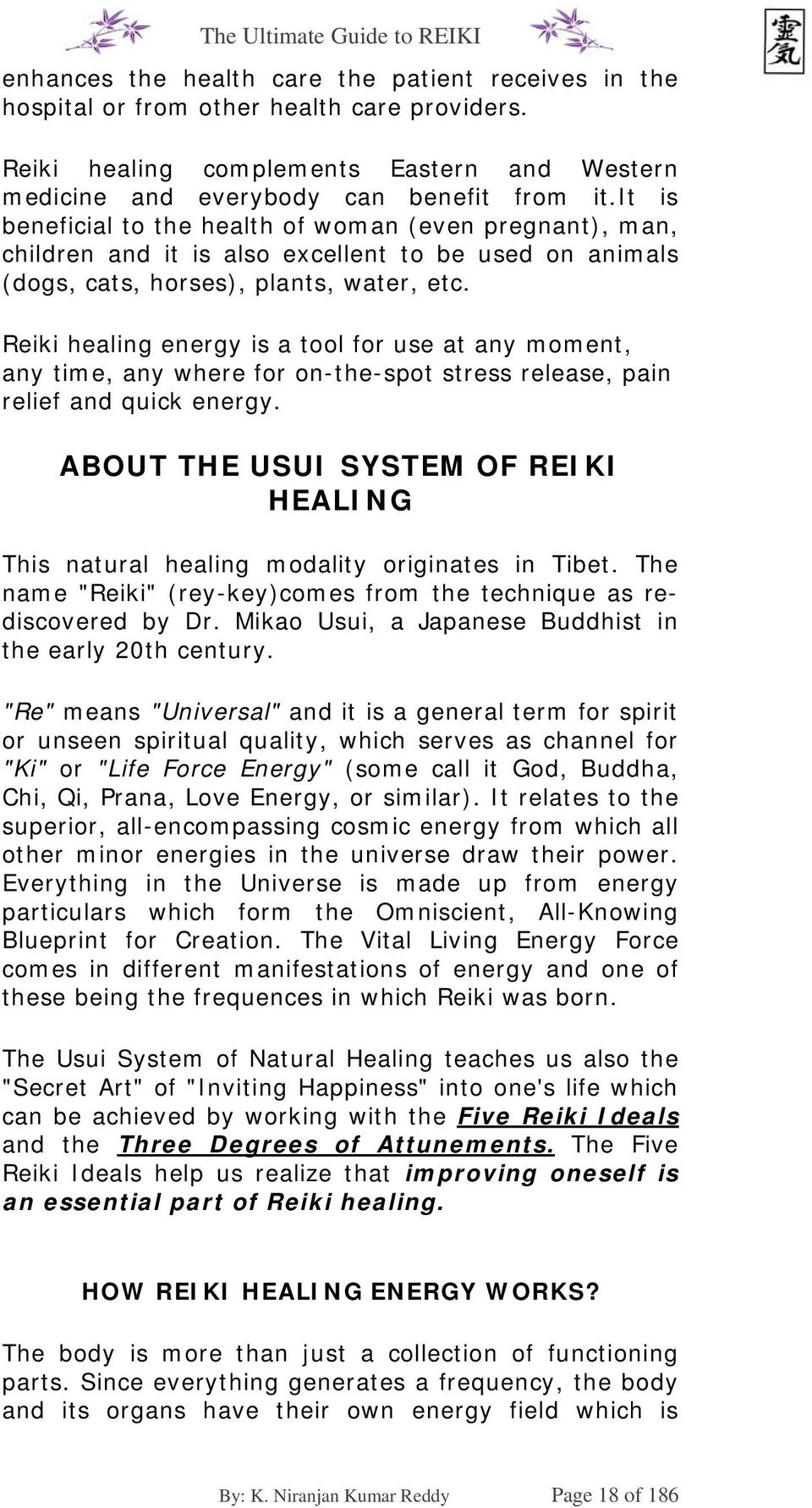 Reiki healing energy is a tool for use at any moment, any time, any where for on-the-spot stress release, pain relief and quick energy.