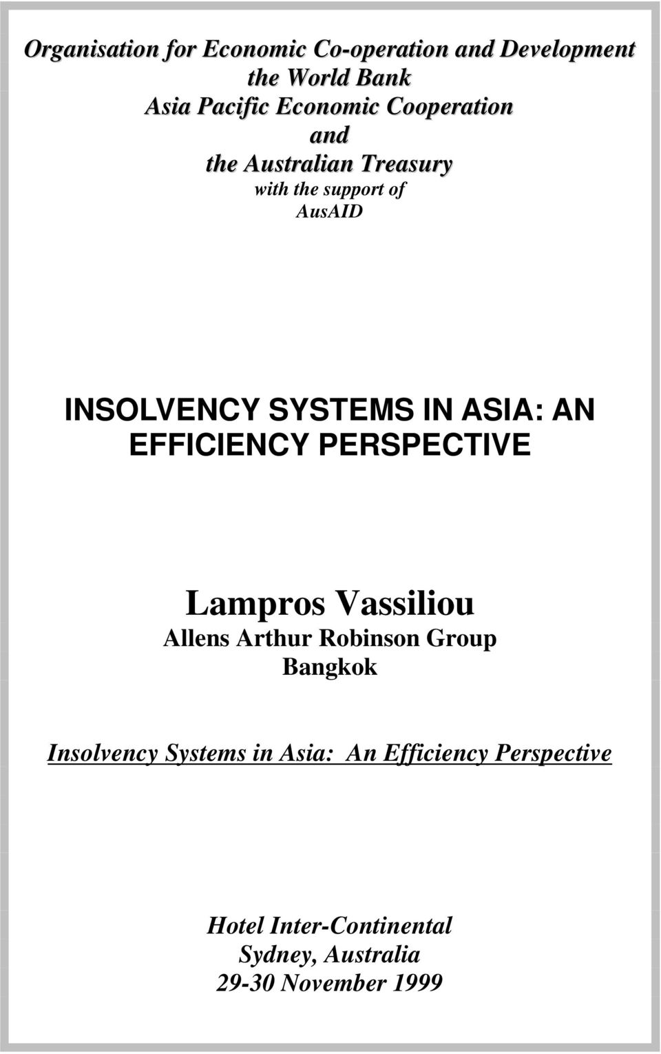 AN EFFICIENCY PERSPECTIVE Lampros Vassiliou Allens Arthur Robinson Group Bangkok Insolvency
