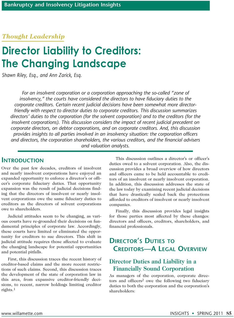 Certain recent judicial decisions have been somewhat more directorfriendly with respect to director duties to corporate creditors.