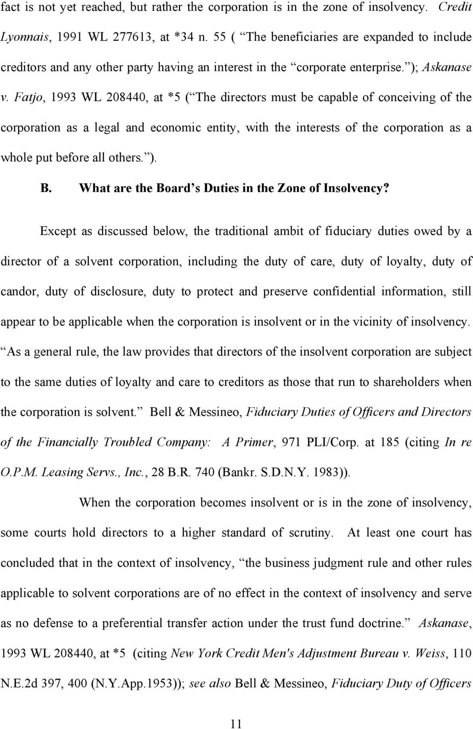Fatjo, 1993 WL 208440, at *5 ( The directors must be capable of conceiving of the corporation as a legal and economic entity, with the interests of the corporation as a whole put before all others. ).