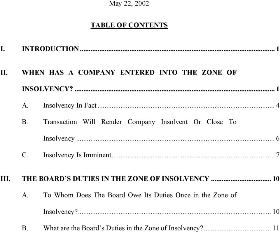 Insolvency Is Imminent... 7 III. THE BOARD S DUTIES IN THE ZONE OF INSOLVENCY... 10 A.