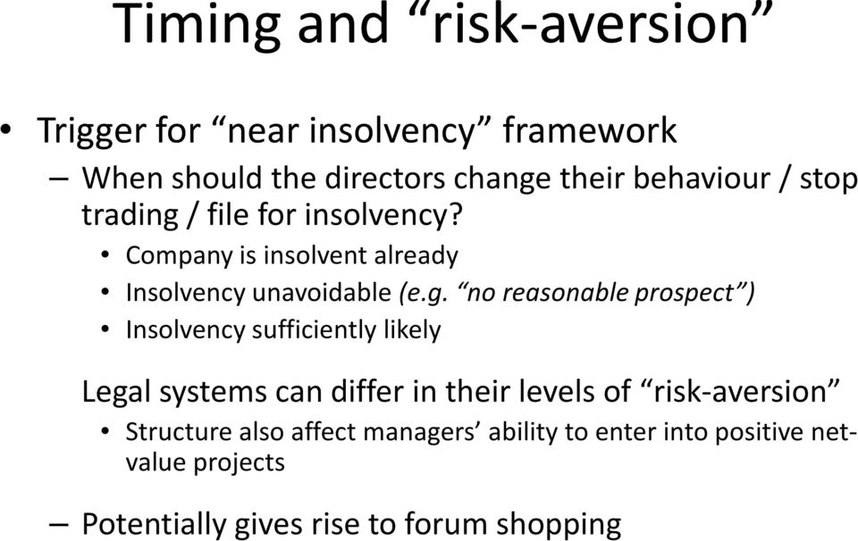 / file for insolvency? Company is insolvent already Insolvency unavoidable (e.g.