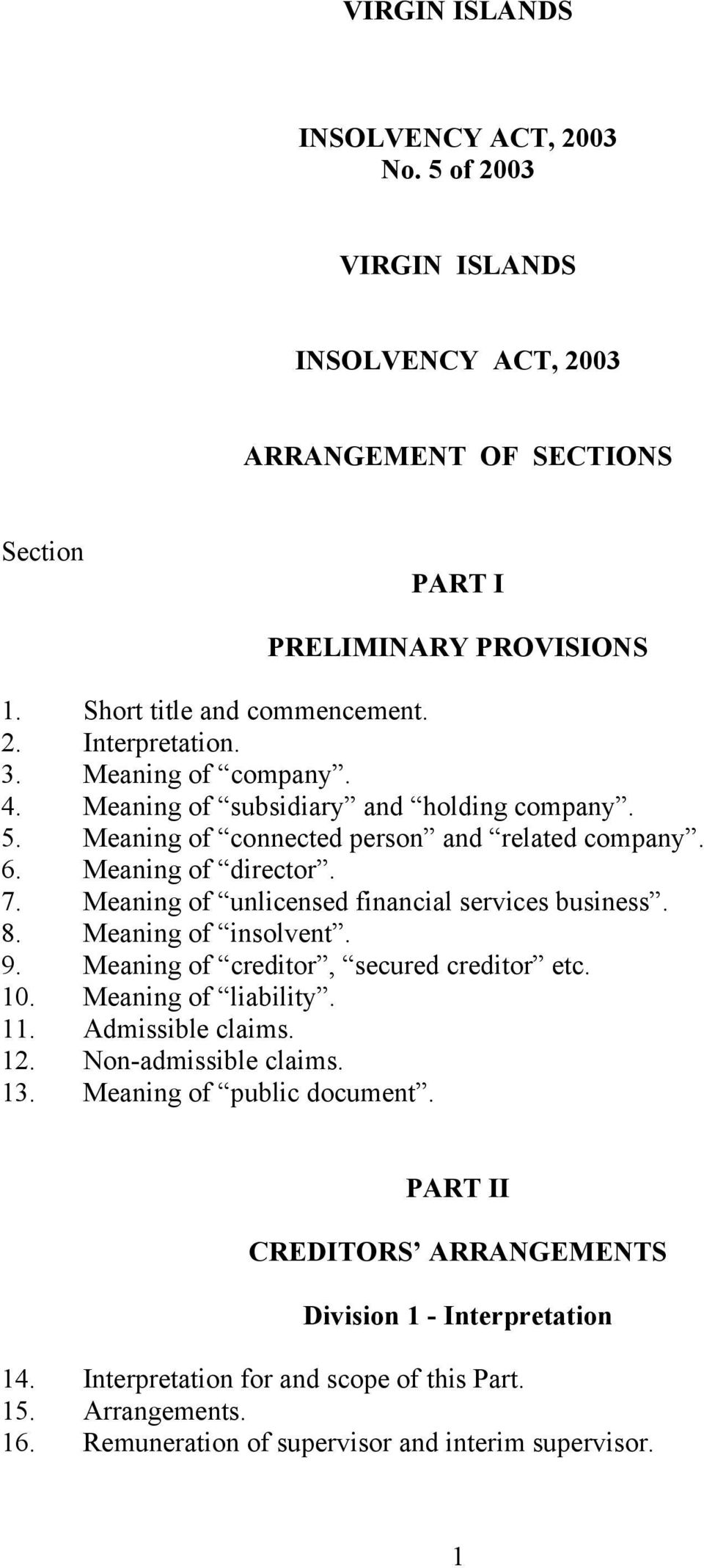 Meaning of unlicensed financial services business. 8. Meaning of insolvent. 9. Meaning of creditor, secured creditor etc. 10. Meaning of liability. 11. Admissible claims. 12.