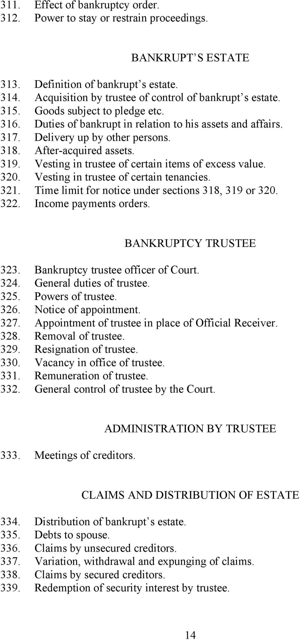 Vesting in trustee of certain items of excess value. 320. Vesting in trustee of certain tenancies. 321. Time limit for notice under sections 318, 319 or 320. 322. Income payments orders.