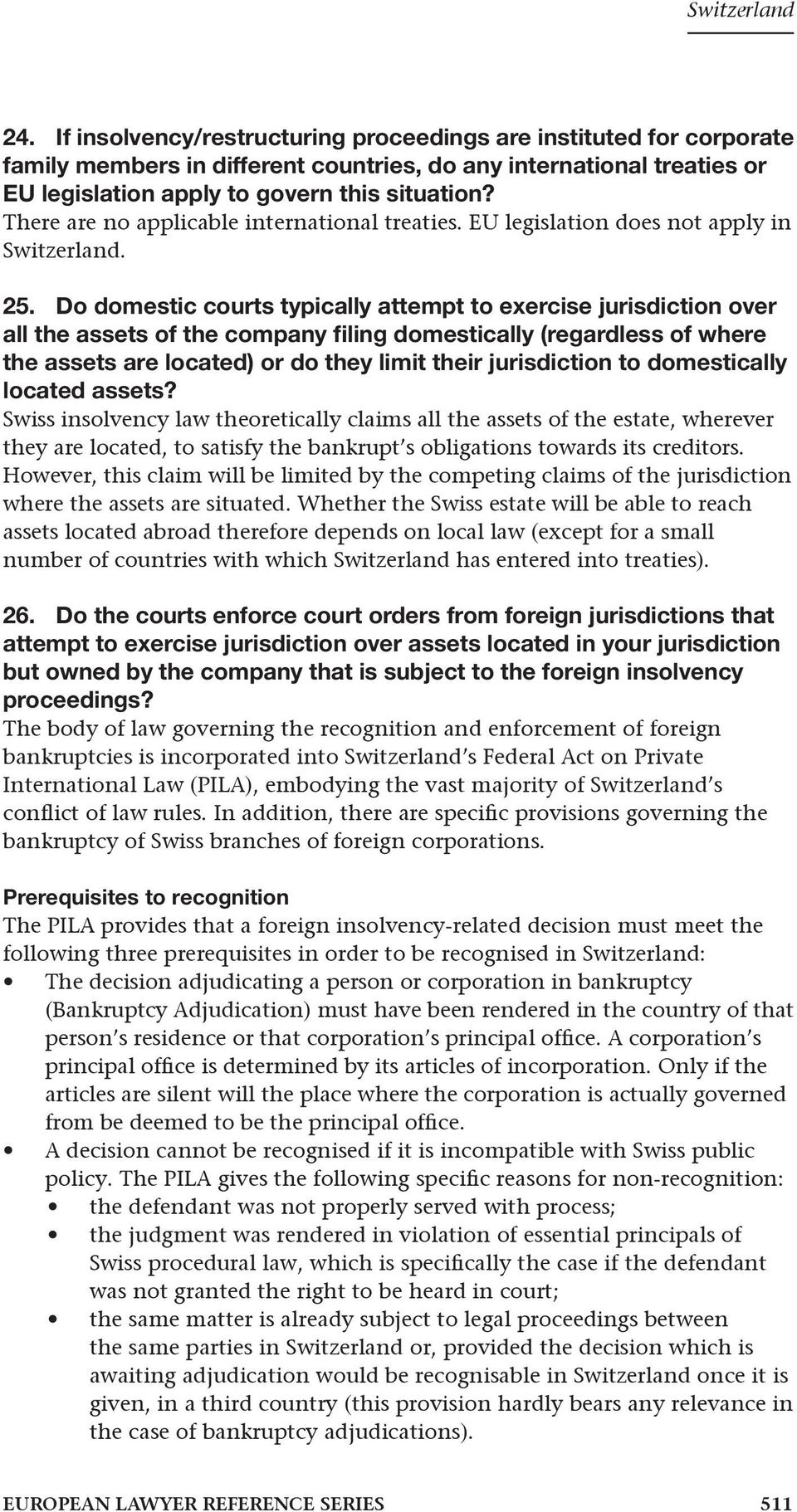 Do domestic courts typically attempt to exercise jurisdiction over all the assets of the company filing domestically (regardless of where the assets are located) or do they limit their jurisdiction