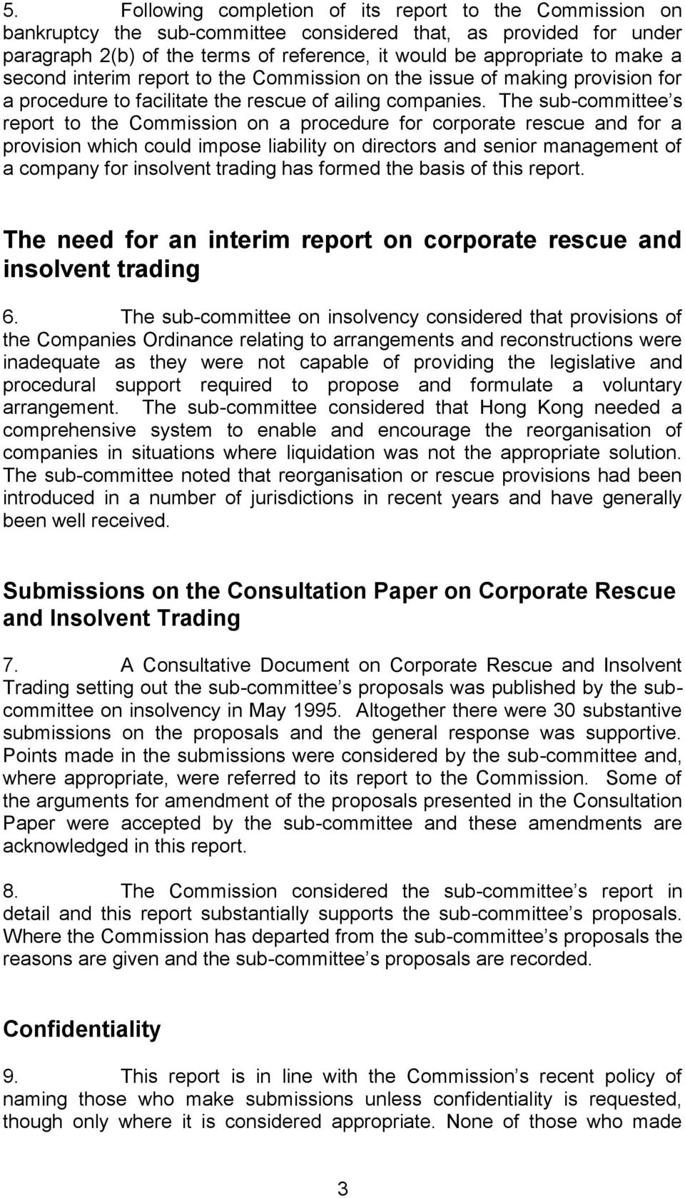 The sub-committee s report to the Commission on a procedure for corporate rescue and for a provision which could impose liability on directors and senior management of a company for insolvent trading