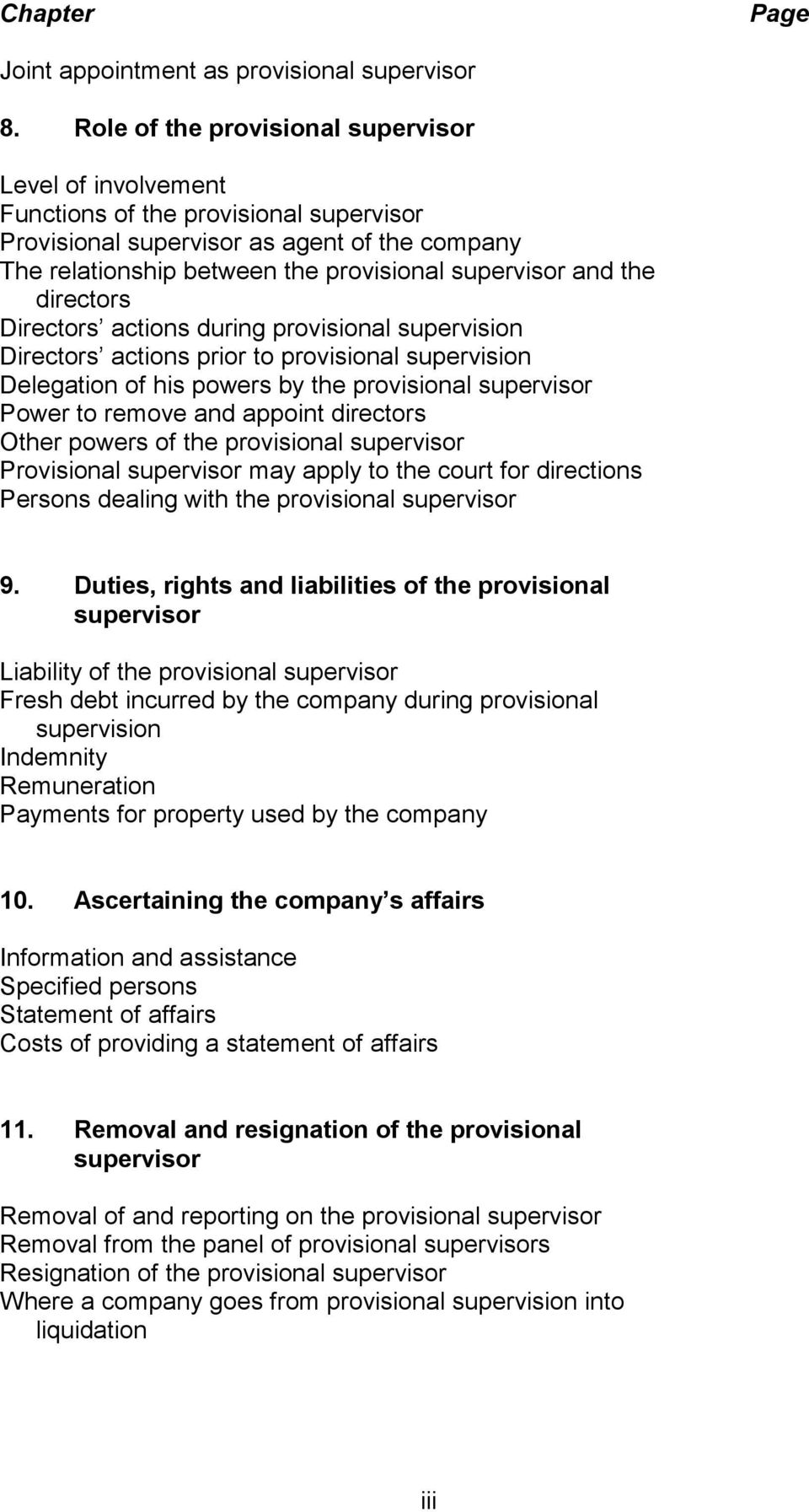 the directors Directors actions during provisional supervision Directors actions prior to provisional supervision Delegation of his powers by the provisional supervisor Power to remove and appoint