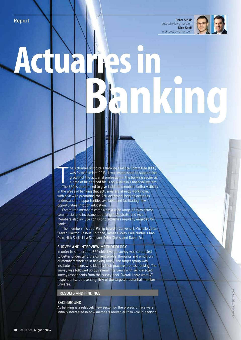 The BPC is determined to give Institute members better visibility in the areas of banking that actuaries are already working in, with a view to promoting the Actuary brand, helping actuaries