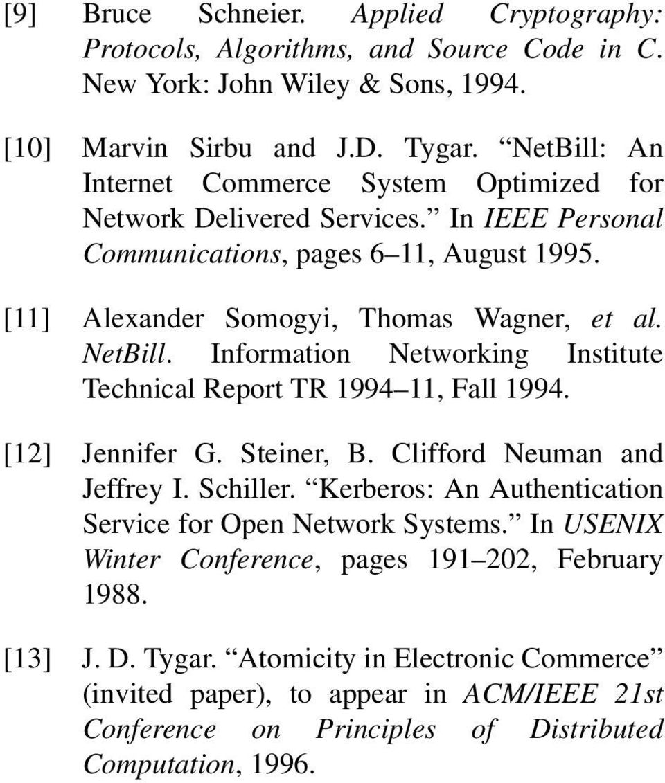 Information Networking Institute Technical Report TR 1994 11, Fall 1994. [12] Jennifer G. Steiner, B. Clifford Neuman and Jeffrey I. Schiller.