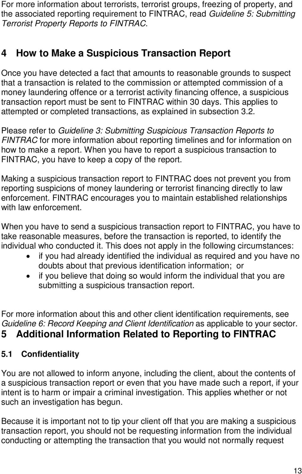 money laundering offence or a terrorist activity financing offence, a suspicious transaction report must be sent to FINTRAC within 30 days.