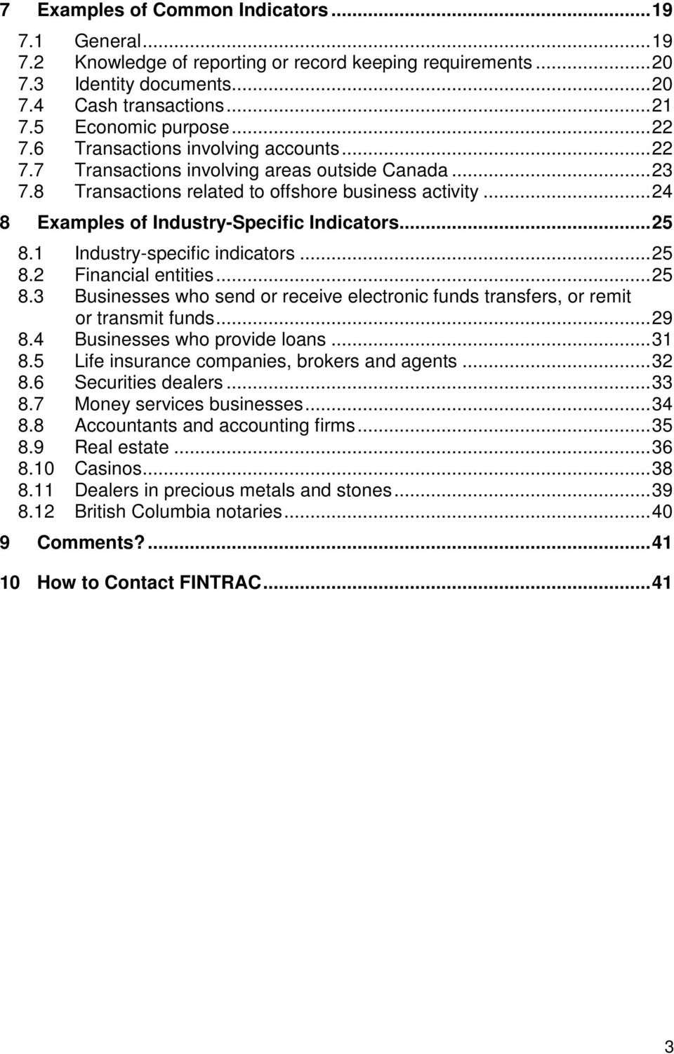 .. 24 8 Examples of Industry-Specific Indicators... 25 8.1 Industry-specific indicators... 25 8.2 Financial entities... 25 8.3 Businesses who send or receive electronic funds transfers, or remit or transmit funds.