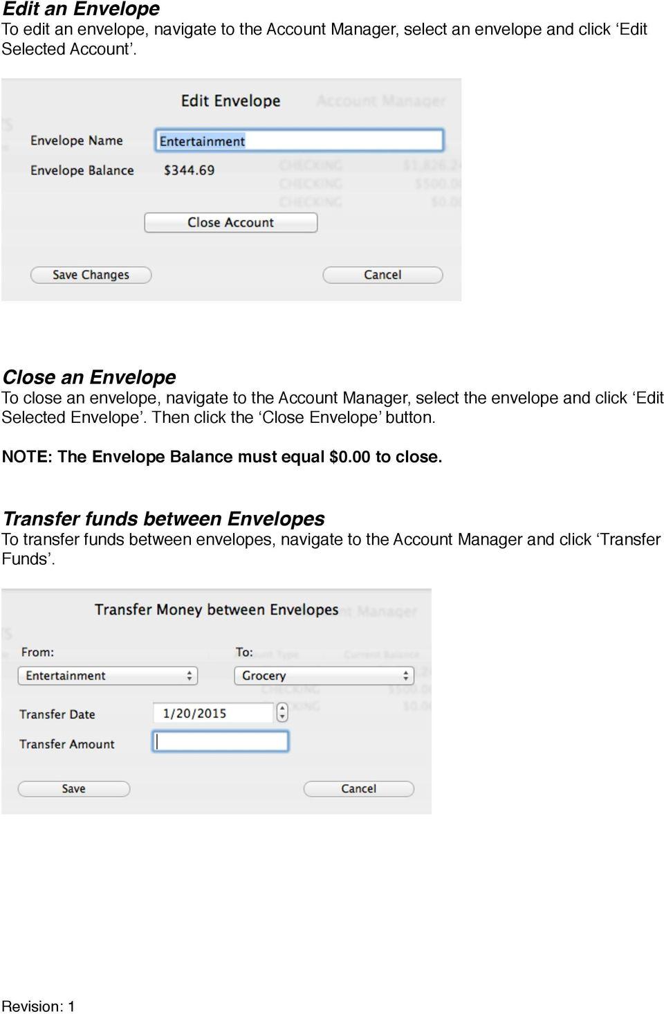 Close an Envelope To close an envelope, navigate to the Account Manager, select the envelope and click Edit Selected