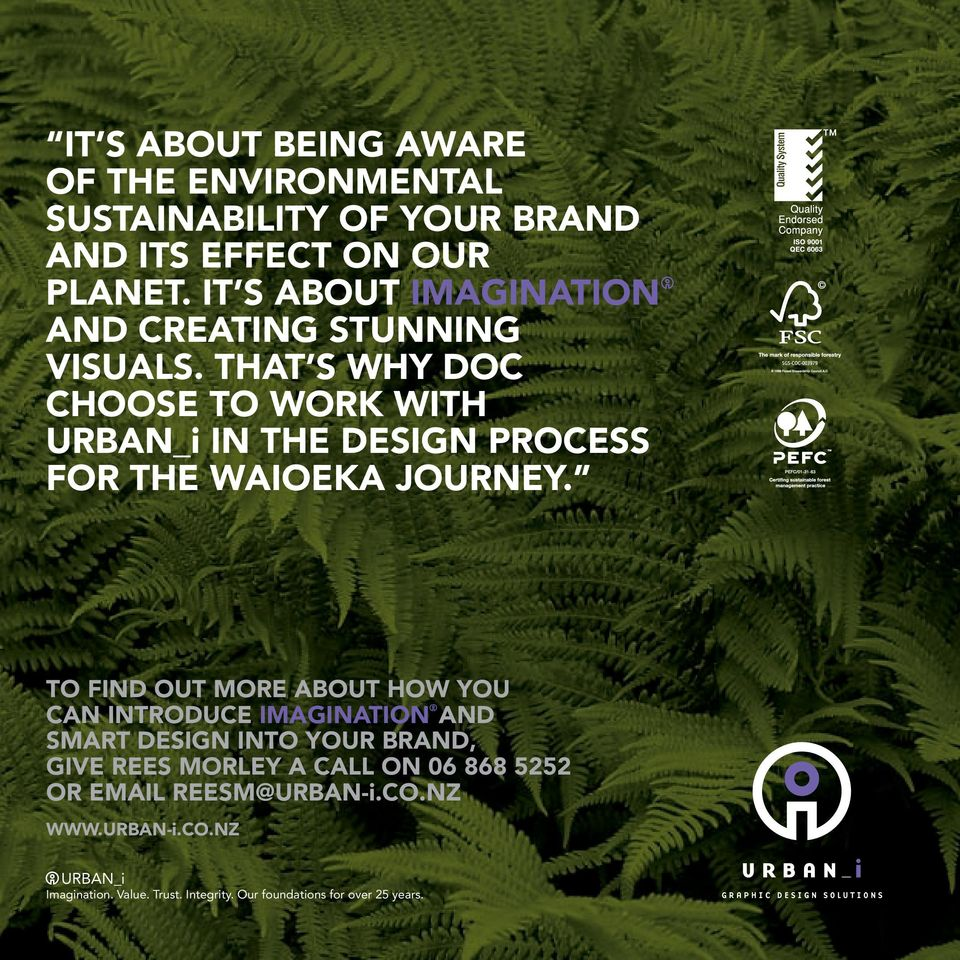 THAT S WHY DOC CHOOSE TO WORK WITH URBAN_i IN THE DESIGN PROCESS FOR THE WAIOEKA JOURNEY.