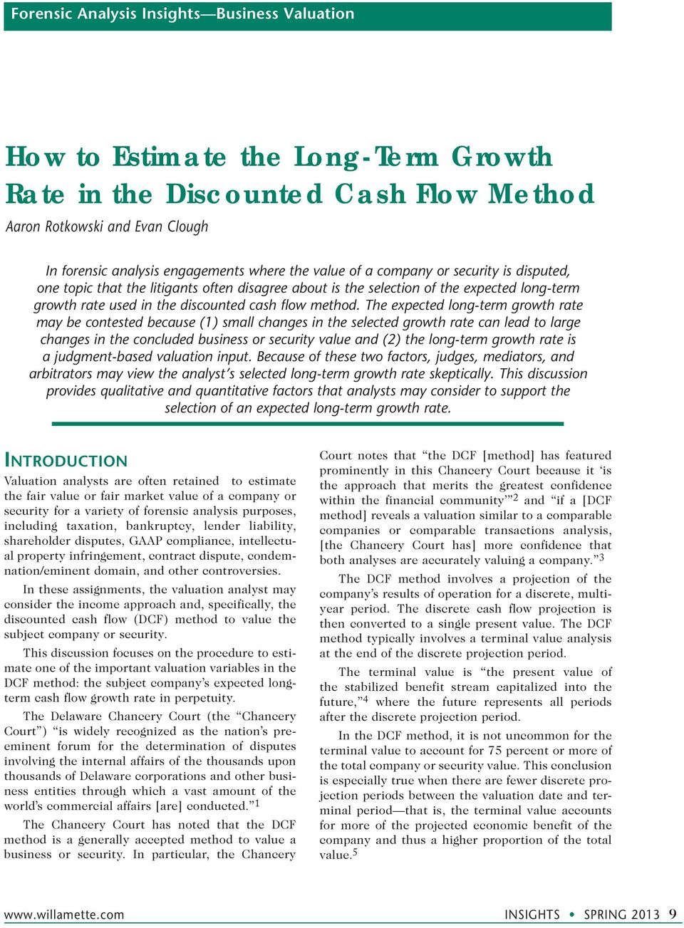 The expected long-term growth rate may be contested because (1) small changes in the selected growth rate can lead to large changes in the concluded business or security value and (2) the long-term