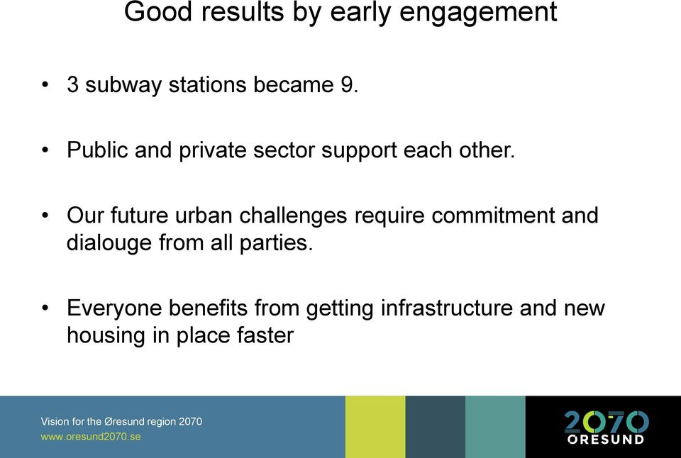 Our future urban challenges require commitment and dialouge from