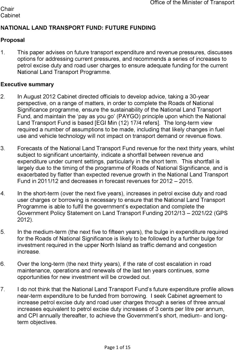 charges to ensure adequate funding for the current National Land Transport Programme. Executive summary 2.
