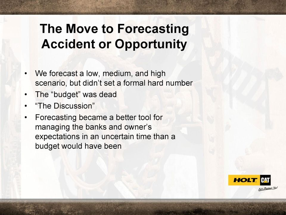 was dead The Discussion Forecasting became a better tool for managing the