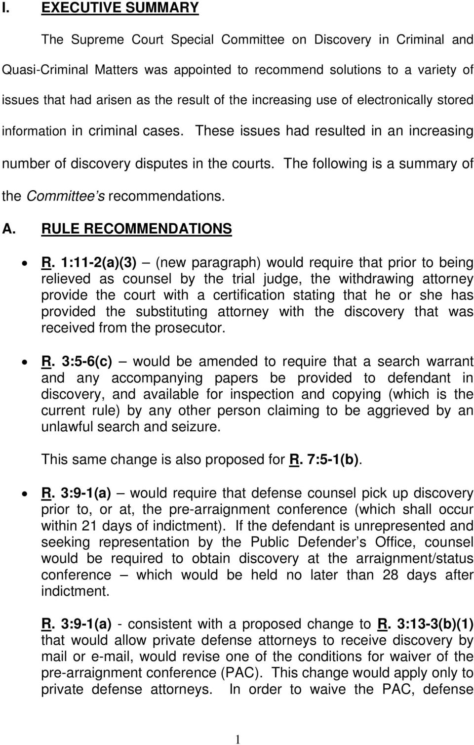 The following is a summary of the Committee s recommendations. A. RULE RECOMMENDATIONS R.