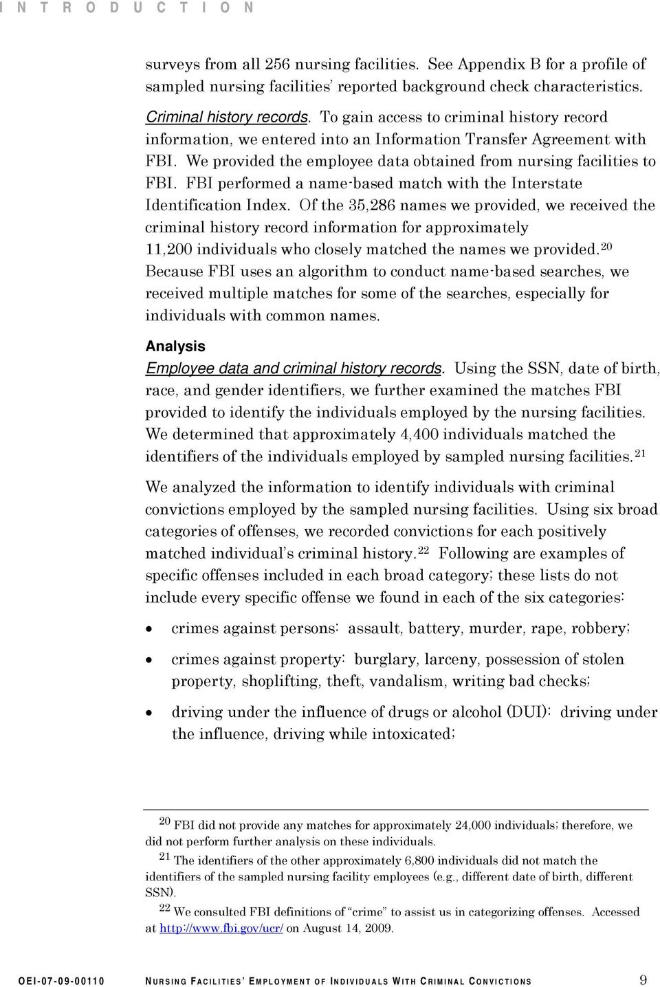 FBI performed a name-based match with the Interstate Identification Index.