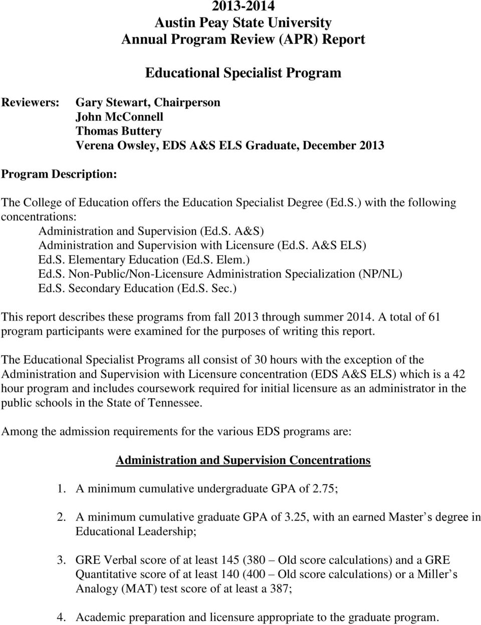 S. A&S ELS) Ed.S. Elementary Education (Ed.S. Elem.) Ed.S. Non-Public/Non-Licensure Administration Specialization (NP/NL) Ed.S. Seco