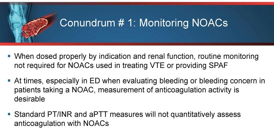 when evaluating bleeding or bleeding concern in patients taking a NOAC, measurement of anticoagulation