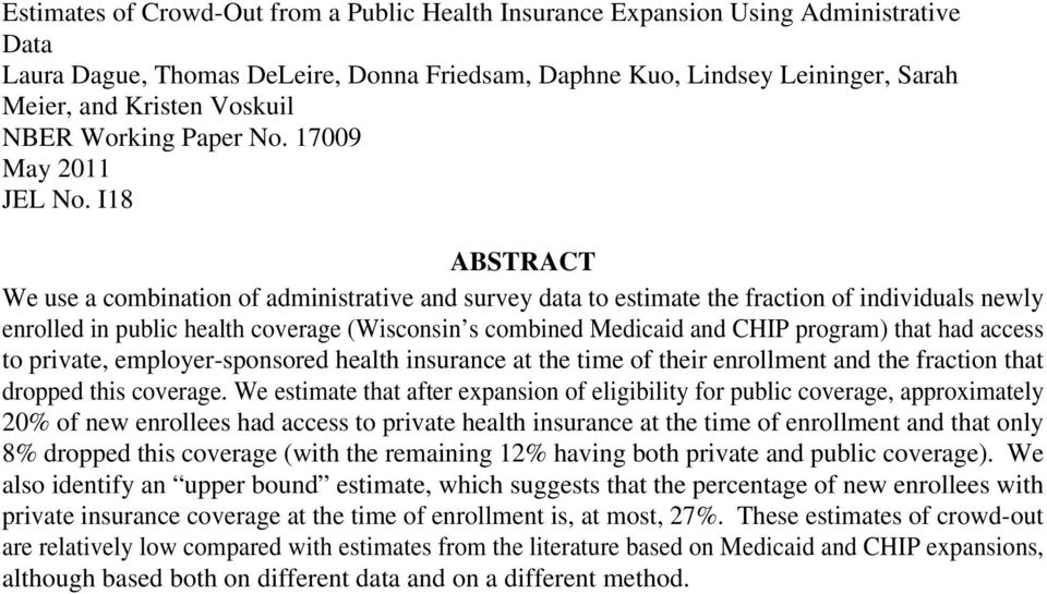 I18 ABSTRACT We use a combination of administrative and survey data to estimate the fraction of individuals newly enrolled in public health coverage (Wisconsin s combined Medicaid and CHIP program)
