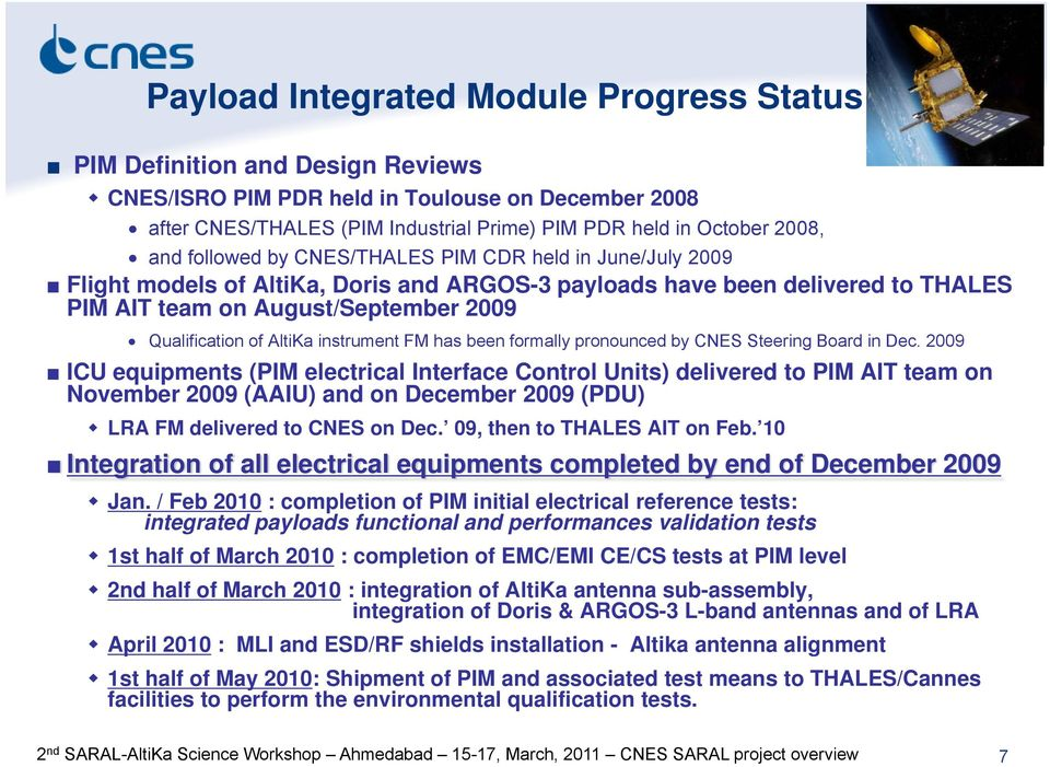 AltiKa instrument FM has been formally pronounced by CNES Steering Board in Dec.