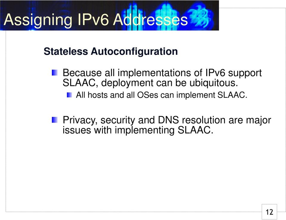 All hosts and all OSes can implement SLAAC.