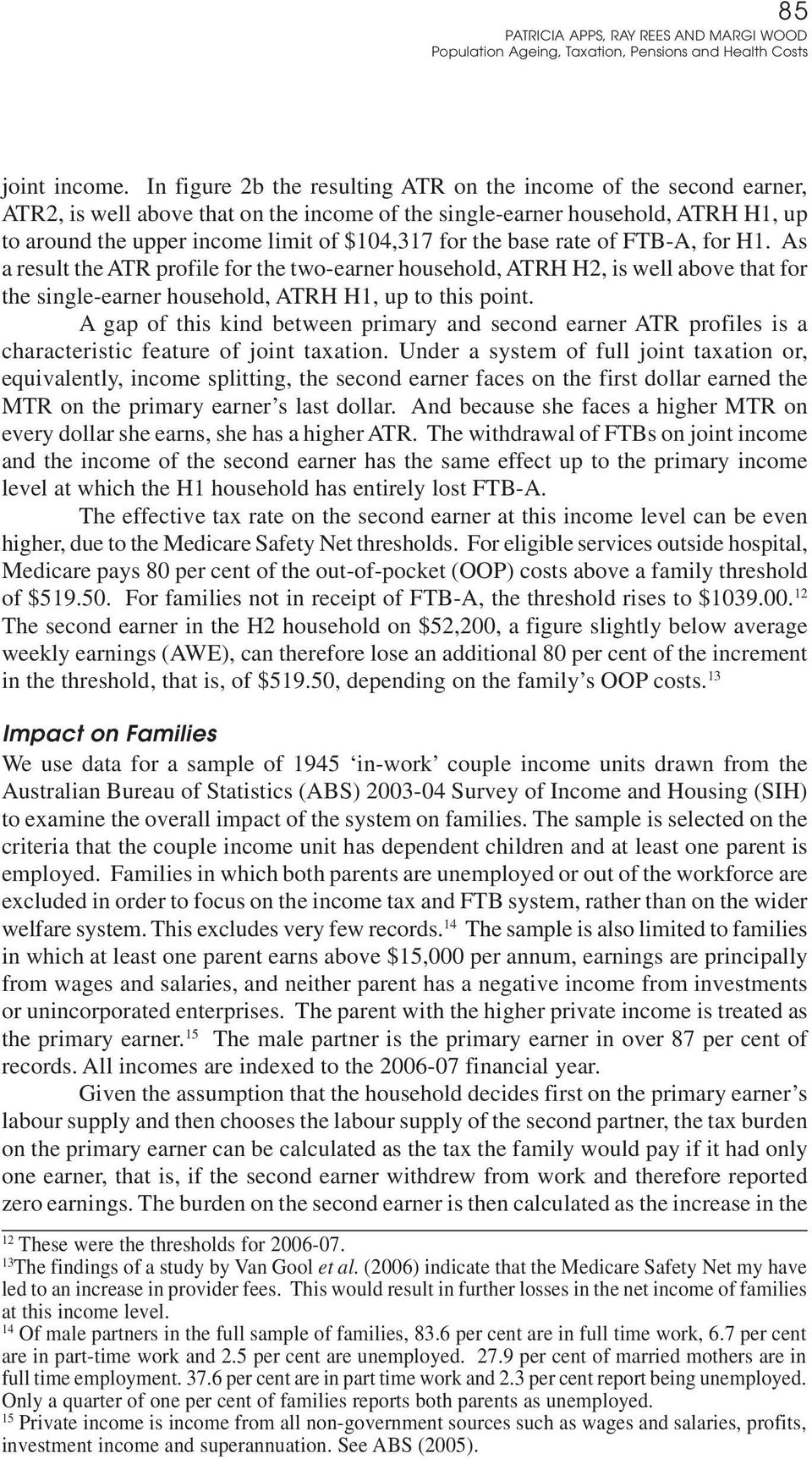 the base rate of FTB-A, for H1. As a result the ATR profile for the two-earner household, ATRH H2, is well above that for the single-earner household, ATRH H1, up to this point.