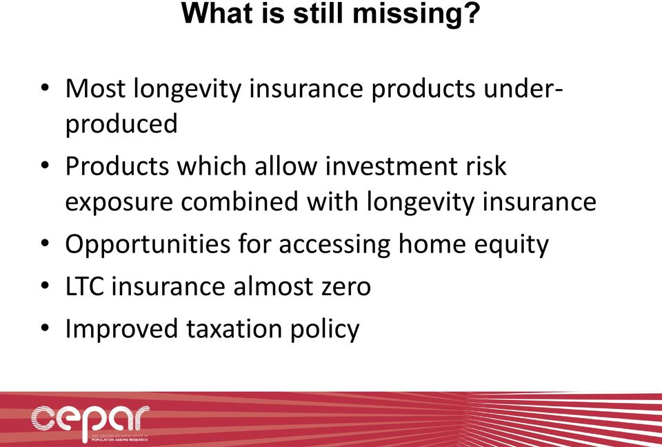 which allow investment risk exposure combined with longevity