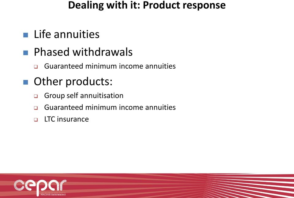 annuities Other products: Group self