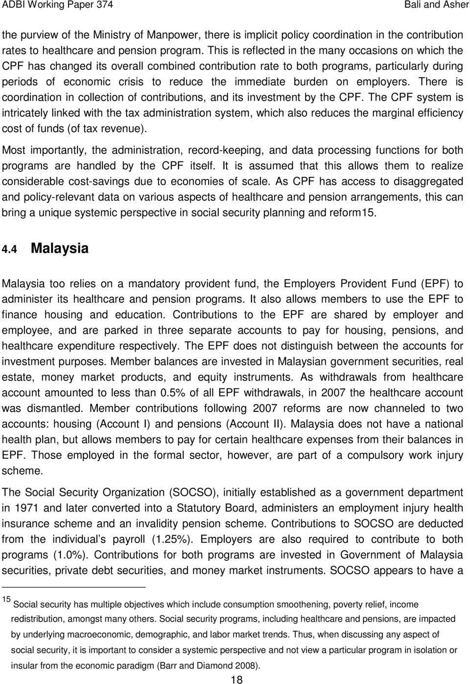 burden on employers. There is coordination in collection of contributions, and its investment by the CPF.