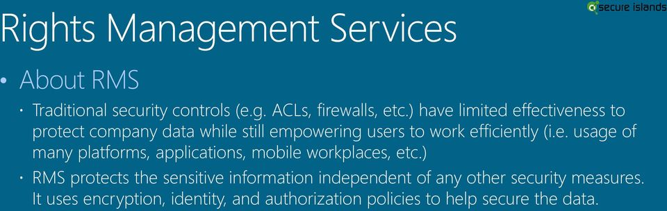 efficiently (i.e. usage of many platforms, applications, mobile workplaces, etc.