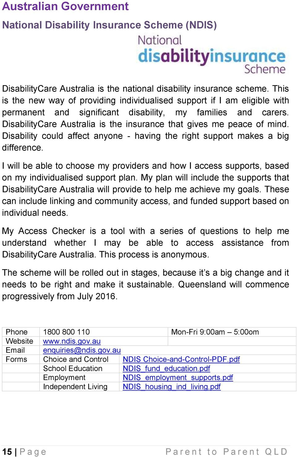 DisabilityCare Australia is the insurance that gives me peace of mind. Disability could affect anyone - having the right support makes a big difference.