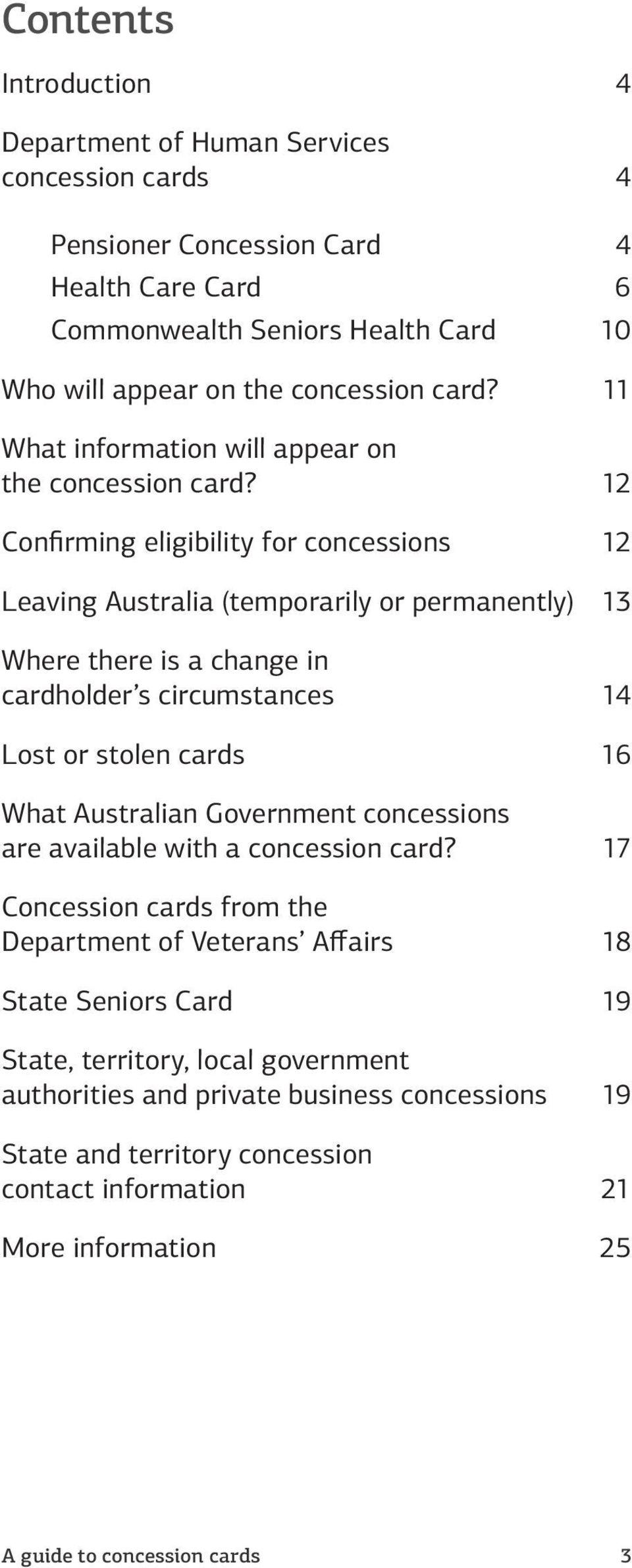 12 Confirming eligibility for concessions 12 Leaving Australia (temporarily or permanently) 13 Where there is a change in cardholder s circumstances 14 Lost or stolen cards 16 What Australian